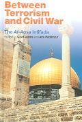 Between Terrorism And Civil War The Al-aqsa Intifada