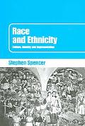 Race And Ethnicity Culture, Identity And Representation