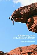 Philosophy, Risk and Adventure Sports