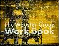 Wooster Group Work Book