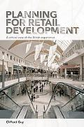 Planning for Retail Development A Critical View of the British Experience