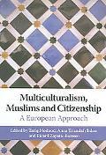 Multiculturalism, Muslims And Citizenship A European Approach