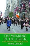 Wearing of the Green A History of St Patrick's Day