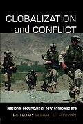 Globalization and Conflict National Security in a 'new' Strategic Era
