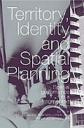 Territory, Identity And Spatiall Planning Spatial Governance in a Fragmented Nation