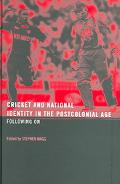 Cricket And National Identity In The Postcolonial Age Following On