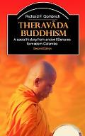 Theravada Buddhism A Social History From Ancient Benares to Modern Colombo