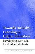 Towards Inclusive Learning in Higher Education Developing Curricula for Disabled Students