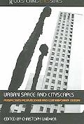 Urban Space And Cityscapes Perspectives from Modern And Contemporary Culture