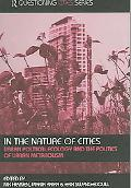 In the Nature of Cities Urban Political Ecology an The Politics of Urban Metabolism