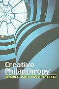 Creative Philanthropy Toward a New Philanthropy for the Twenty-First Century