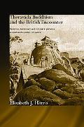 Theravada Buddhism And the British Encounter Religious, Missionary And Colonial Experience i...