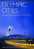 Olympic Cities Urban Planning, City Agendas And the World's Games, 1896 to the Present