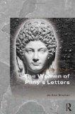 The Women of Pliny's Letters (Women of the Ancient World)