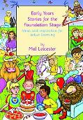 Early Years Stories for the Foundation Stage Ideas And Inspiration for Active Learning