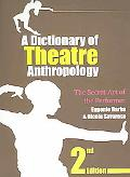 Dictionary of Theatre Anthropology The Secret Art of the Performer