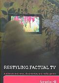 Restyling Factual TV Audiences and News, Documentary and Reality Genres