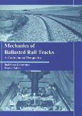 Mechanics of Ballasted Rail Tracks A Geotechnical Perspective