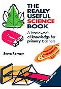 Really Useful Science Book A Framework of Knowledge for Primary Teachers