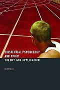 Existential Psychology And Sport Theory And Application