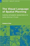 Visual Language of Spatial Planning Exploring Cartographic Representations for Spatial Plann...
