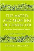 Matrix and Meaning of Character An Archetypal and Developmental Approach