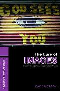 History of Religion and Visual Media in the United States The Lure of Images