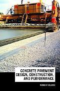 Concrete Pavement Design, Construction, and Performance