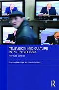 Television and Culture in Putin's Russia: Remote Control