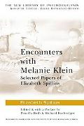 Encounters With Melanie Klein Selected Papers of Elizabeth Spillius