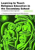 Learning to Teach Religious Education in the Secondary School A Companion to School Experience