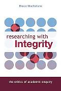 Researching with Integrity: The Ethics of Academic Enquiry