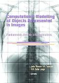 Computational Modelling of Objects Represented in Images: Fundamentals, Methods and Applicat...