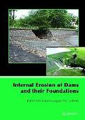Internal Erosion of Dams and Their Foundations Selected Papers from the Workshop on Internal...