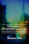 Political Islam, World Politics, and Europe