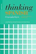 Thinking Spanish Translation: A Course in Translation Method - Spanish to English