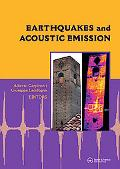 Earthquakes and Acoustic Emission: Selected and Edited Papers from the 11th International Co...
