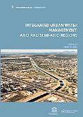 Integrated Urban Water Management: Arid and Semi-Arid Regions: UNESCO-IHP