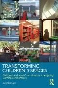 Children's Living Spaces: Involving Young Children and Adults in Designing Schools, Children...