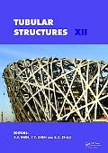 Tubular Structures XII: Proceedings of the conference held in Shanghai, China, 8-10 October ...