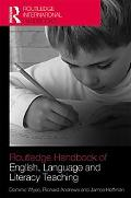 The Routledge International Handbook of English, Language and Literacy Teaching (Routledge I...