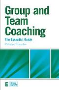 Group and Team Coaching: The Essential Guide (Essential Coaching Skills and Knowledge)