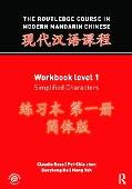 The Routledge Course in Modern Mandarin Chinese: Workbook Level 1, Simplified Characters (Ro...