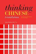 Thinking Chinese Translation: a course in translation method: Chinese to English (Thinking T...