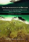 The Archaeology of Britain: An Introduction from the Upper Palaeolithic to the Twentieth Cen...