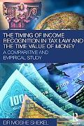The Timing of Income Recognition in Tax Law: A comparative study