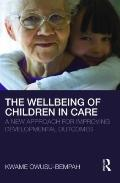 The Wellbeing of Children in Care: A New Approach for Improving Developmental Outcomes