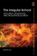 Irregular Schooling: Special Education, Regular Education and Inclusive Education (Foundatio...