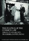 Politics of the Common Law: Perspectives, Rights, Processes, Institutions