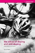 The Ethics of Doping and Anti-Doping: To Redeem the Soul of Sport (Ethics and Sport)
